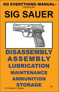 SIG SAUER DO EVERYTHING MANUAL  ASSEMBLY DISASSEMBLY  MAINTENANCE CARE BOOK  NEW