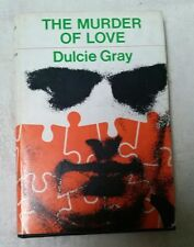 DULCIE GRAY - THE MURDER OF LOVE - RARE 1967 - 1ST BRITISH ED HC DJ