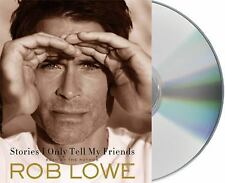 Stories I Only Tell My Friends : An Autobiography by Rob Lowe (2011, CD, Unabrid