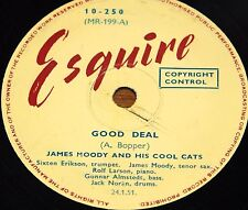 JAMES MOODY COOL CATS LOVE WALKED IN bw GOOD DEAL UK ESQUIRE 78 RPM E-/E- GRADE
