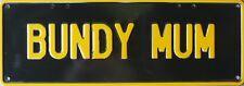 BUNDY MUM Number Plate Sign  Nostalgic Automotive Novelty Metal Tin Sign