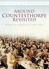 Around Countesthorpe Revisited (Britain in Old Photographs),Schultka, Henrietta,