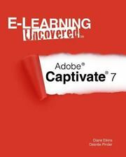 E-Learning Uncovered: Adobe Captivate 7-ExLibrary