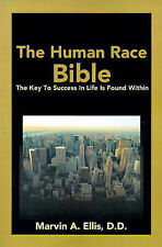 The Human Race Bible: The Key To Success In Life Is Found Within by Marvin Ellis