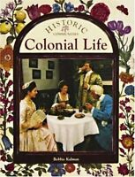 Colonial Life (Historic Communities (Paperback)) by Bobbie Kalman