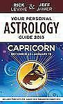 Your Personal Astrology Guide 2013 Capricorn (Your Personal Astrology Guide: