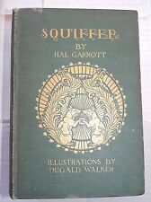 SQUIFFER by HAL GARROTT 1924 1st EDITION 1st PRINT ILLUSTRATED by DUGALD WALKER