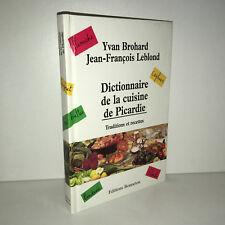 Yvan Brohard & Leblond DICTIONNAIRE DE LA CUISINE DE PICARDIE Recettes - CC14B