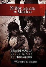 Niños de la Calle en México : Una Demanda de Justicia en la Educación by...