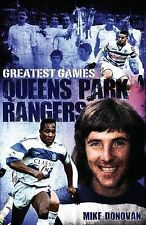 Queens Park Rangers Greatest Games: The Hoops' Fifty Finest Matches,Mike Donovan
