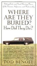 Where Are They Buried?: How Did They Die? Fitting Ends and Final-ExLibrary