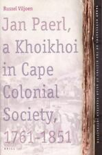 Jan Paerl: A Khoikhoi in Cape Colonial Society, 1761-1851 (TANAP Monographs on t