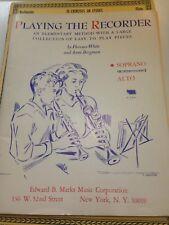 Playing Soprano Recorder Elementary Method White Bergman Easy Pieces 1955