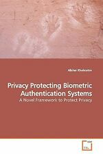 Privacy Protecting Biometric Authentication Systems by Alisher Kholmatov...