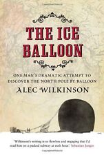 Alec Wilkinson ___ The Glace Baloon__Boutique Souillé__Livraison Gratuite Ru