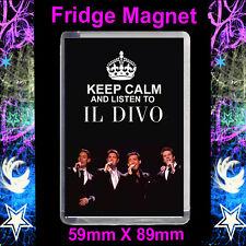 KEEP CALM AND LISTEN TO IL DIVO - FRIDGE MAGNET 89X59MM INSERT  #CD