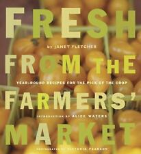 Fresh from the Farmers' Market : Year-Round Recipes for the Pick of the Crop by