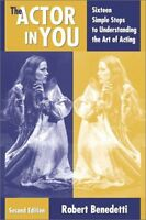 The Actor in You: Sixteen Simple Steps to Understanding the Art of Acting, Secon
