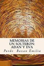 Memorias de un Solteron: Adan y Eva (Spanish) Edition by Pardo Emilia (2017,...