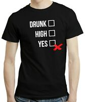Drunk High Yes - Funny Party Club Event Pub Beer Weed Sarcasm T-shirt Tshirt Tee