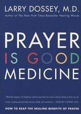 Prayer Is Good Medicine: How to Reap the Healing Benefits of Prayer by Dossey,