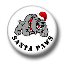 Santa Paws 1 Inch / 25mm Pin Button Badge Claus Dogs Cute Bulldog Christmas Fun