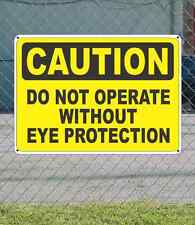"""CAUTION Do Not Operate without Eye Protection - OSHA Safety SIGN 10"""" x 14"""""""