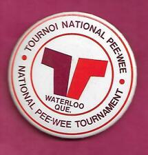 RARE VINTAGE HOCKEY NATIONAL WATERLOO PEE-WEE TORNAMENT  PINBACK  (INV# C2550)