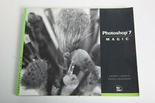 Photoshop 7 Magic Book by Rhoda Grossman and Sherry London
