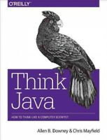 Think Java : How to Think Like a Computer Scientist, Paperback by Downey, All...