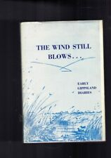 The Wind Still Blows - Early Gippsland Diaries - Login, Harrison, Montgomery  HB