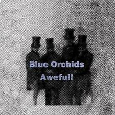 Blue Orchids - Awefull (NEW CD)