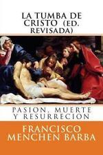 La Tumba de Cristo : Pasion, Muerte y Resurreccion (2014, Paperback)
