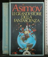 LE GRANDI STORIE DELLA FANTASCIENZA 8. Isaac Asimov. Bompiani.