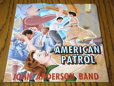 "JOHN ANDERSON BAND - AMERICAN PATROL  7"" VINYL PS"