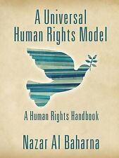 A Universal Human Rights Model: A Human Rights Handbook by Baharna, Nazar Al