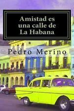Amistad es una calle de La Habana (Spanish Edition)