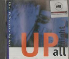 C.D.MUSIC  E188     UP ALL NIGHT : BLUES ,BALLADS  AND A BIG BAND   CD