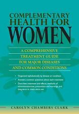 Complementary Health for Women: A Comprehensive Treatment Guide for Major Diseas