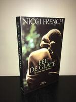 Nicci French FEU DE GLACE le roman d'une Obsession 2000 GRAND FORMAT - BC10A