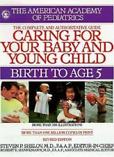 Caring for Your Baby and Young Child : Birth to Age 5 by American Academy of ...