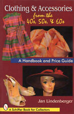 Clothing & Accessories from the '40s, '50s, & '60s with 350 color photographs