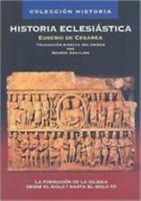 Historia Eclesiastica: La Formacion de la Iglesia Desde el Siglo I Hasta el Sigl