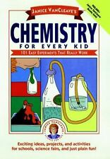 Janice VanCleave's Chemistry for Every Kid: 101 Easy Experiments that Really Wo