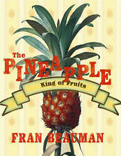 The Pineapple: King of Fruits, Good Condition Book, Beauman, Francesca, ISBN 978