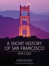 A Short History of San Francisco, , Tom Cole, Good, 2014-06-05,