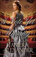 A Note Yet Unsung A Belmont Mansion Novel Book #3 Paperback Tamera Alexander