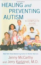 Healing and Preventing Autism: A Complete Guide by Jenny McCarthy, Dr. Jerry Kar