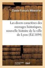 Les Divers Caracteres des Ouvrages Historiques, Plan d'une Nouvelle Histoire...