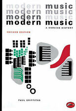 Modern Music: A Concise History (World of Art) by Paul Griffiths - PB